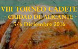 8º Torneo Cadete Ciudad de Alicante