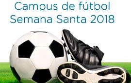 Campus de Fútbol Semana Santa 2018