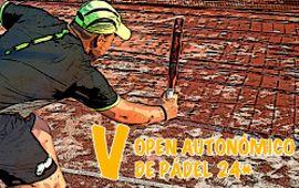 V Open Autonómico federado de pádel 24* Montemar